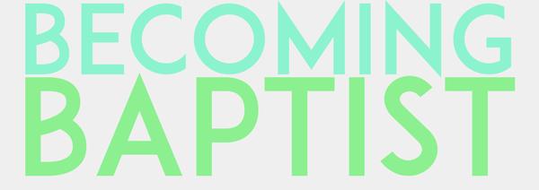becoming-baptist-4